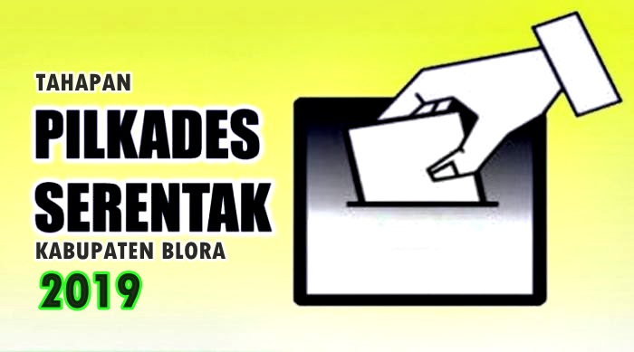 Tahapan Pilkades Serentak Kabupaten Blora Tahun 2019